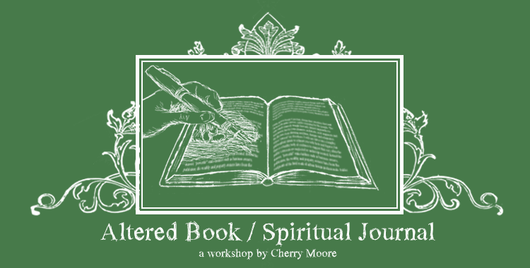 Next Altered Book/Spiritual Journal: Saturday, March 1st